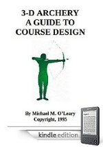 Kindle bookstore link for 3-D Archery; A Guide to Course Design